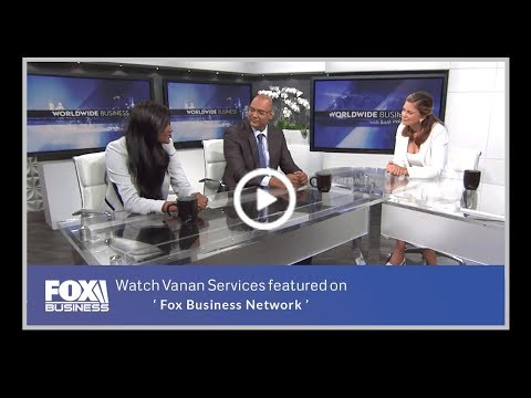 Vanan Services Featured on Fox Business Network