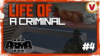 LIFE OF A CRIMINAL - ARMA 3 - Episode 4