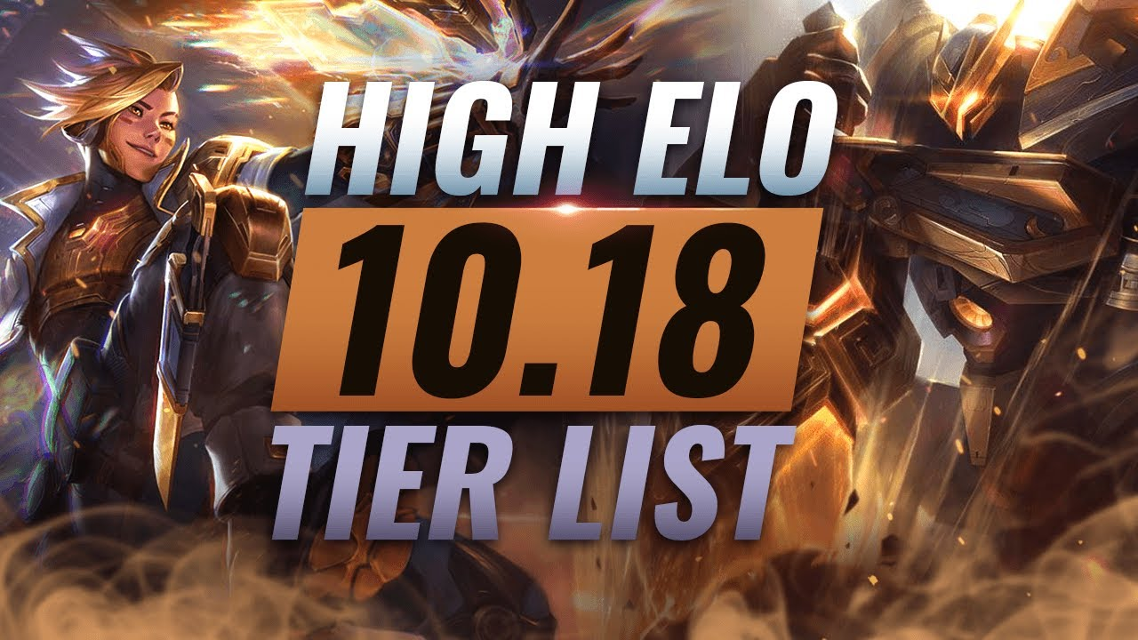 High Elo Best Champions Tier List League Of Legends Patch 10 18 Youtube