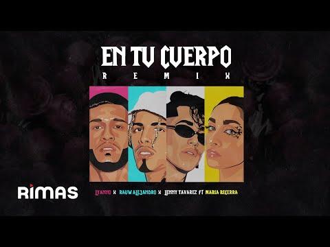 Lyanno x Rauw Alejandro x Lenny Tavarez x Maria Becerra – En Tu Cuerpo Remix