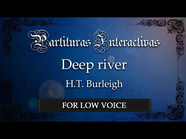 Deep river KARAOKE FOR LOW VOICE - H. T. Burleigh - Key: C Major