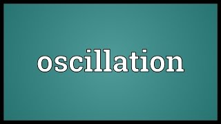 Oscillation Meaning