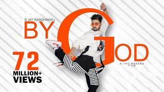 BY GOD B Jay Randhawa (Full Song) Karan Aujla | MixSingh | Latest Punjabi Songs 2018 | TOB GANG