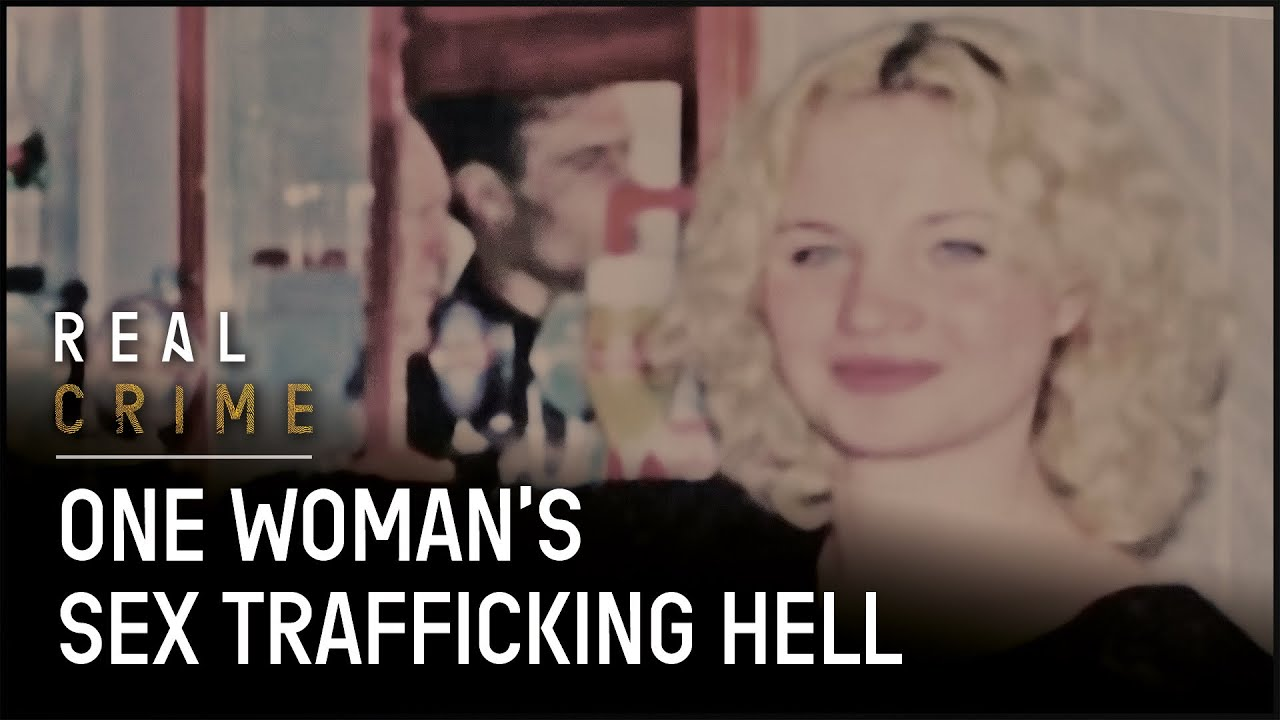 The Horrors of Sex Trafficking: The Real Sex Traffic (Full Documentary) | Real Crime