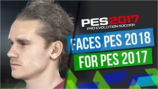 FACES PES 2018 FOR PES PES 2017 / ROSTROS PES 2018 PARA PES 2017 - PC