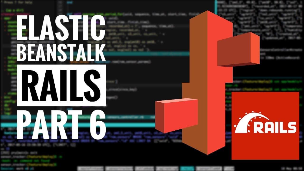 Step 6 Deploying A Rails 5 App To Elastic Beanstalk Configure
