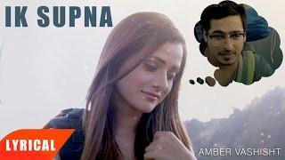 Ik Supna (Lyrical Video) | Amber Vashisht & Sonika Parashar | Punjabi Lyrical Songs | Speed Records