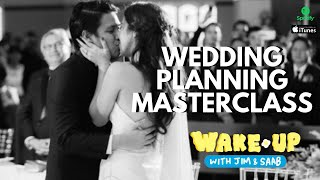 Wake Up With Jim & Saab Episode 18: Wedding Planning Masterclass (Part 1)