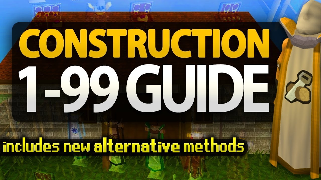 OSRS: 1-99 Construction Guide