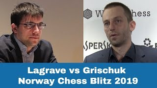 Amazing performance by Lagrave in Norway Chess Blitz 2019 | Lagrave vs  Grischuk