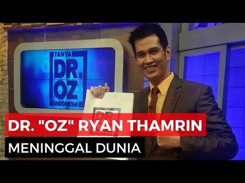 dr. Ryan Thamrin Meninggal Dunia, 'Dr. Oz Indonesia' Berduka