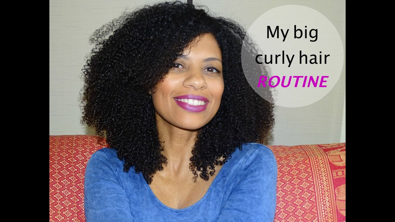 Big Curly Hair Styles: My Big Curly Hair Routine On Natural Hair