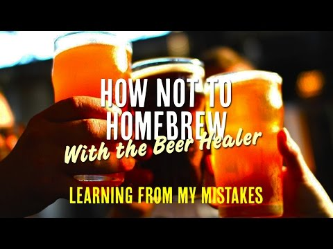 How Not To Home Brew 2 - Learning From My Mistakes!