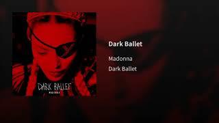 Madonna - Dark Ballet (Audio)