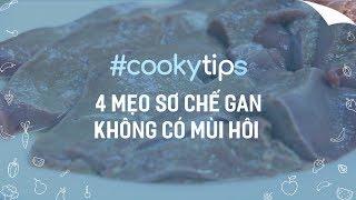 #CookyVN - 4 CÁCH SƠ CHẾ GAN KHÔNG CÒN MÙI HÔI đơn giản mà ít người biết - Cooky TV