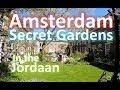 Amsterdam Jordaan - SECRET GARDENS