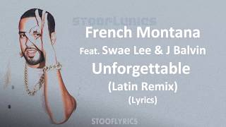 French Montana Unforgettable Latin Remix Lyrics Feat Swae Lee J Balvin