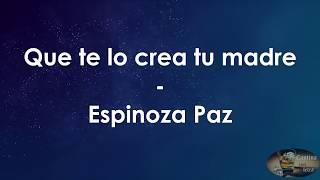 Que te lo crea tu madre - Espinoza Paz + Letra