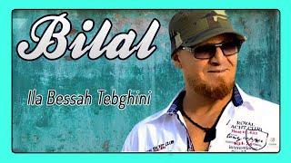 Cheb Bilal - Ila Bessah Tebghini
