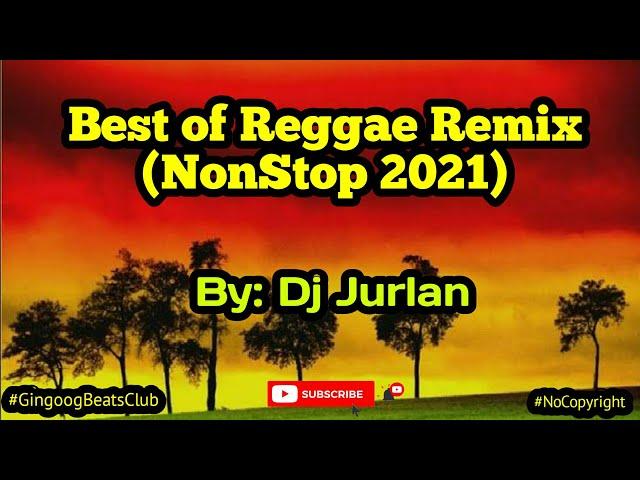 Best of Reggae Remix 2021 (Reggae Remix) | DjJurlan Remix | Non-stop Reggae remix