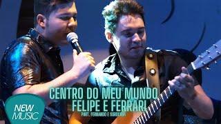 Baixar #NewMusicDigital - Felipe e Ferrari - Centro do Meu Mundo - Part. Fernando e Sorocaba