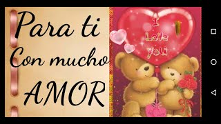 para ti com mucho amor - mensaje de amor - buenos días amor - mensaje para mi amor