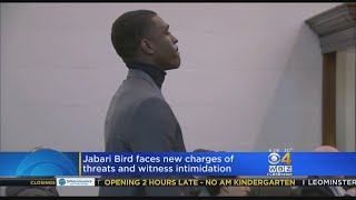 Jabari Bird Faces New Charges Of Witness Intimidation