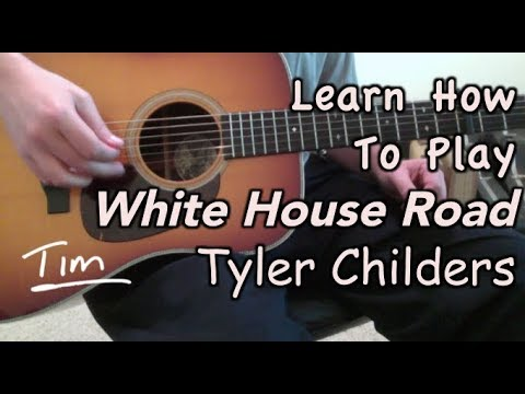 Tyler Childers White House Road Guitar Lesson, Chords, and Tutorial ...