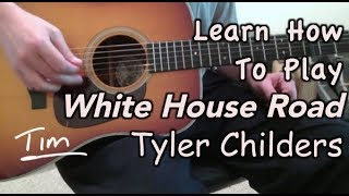 Tyler Childers White House Road Guitar Lesson, Chords, and Tutorial