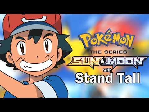 Pokémon Sun and Moon Anime Intro with Stand Tall from XYZ ...