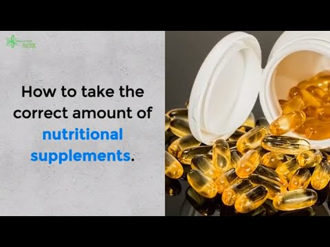 How to take correct amount of nutritional supplements