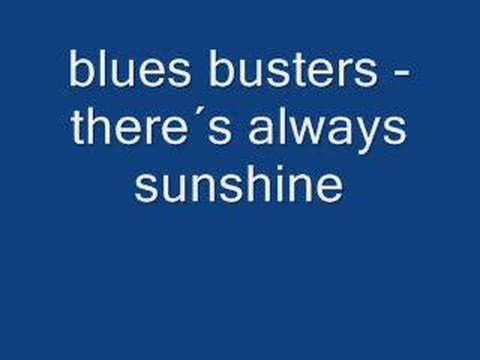 blues busters - there´s always sunshine
