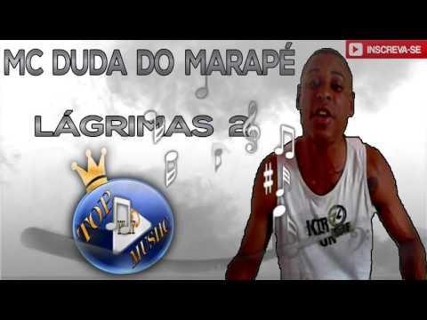 mc-duda-do-marapÉ---lÁgrimas-parte-2-♪(letra-download)♫