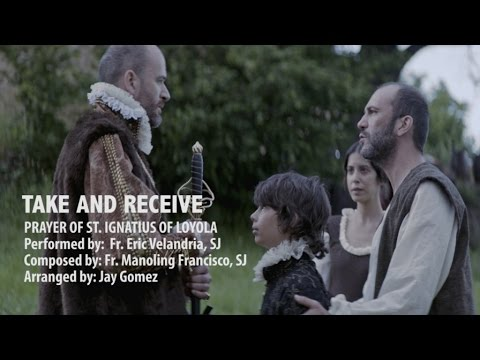 Take and Receive (Prayer of St Ignatius Of Loyola)