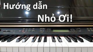 Hướng dẫn NHỎ ƠI (Quang Nhật) - Chí Tài | Piano Cover | Đinh Công Tú