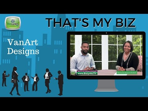"Nicholas Matlock, VanArt Designs, on ""That's My Biz"""