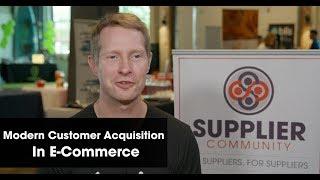 Modern Customer Acquisition In E-Commerce