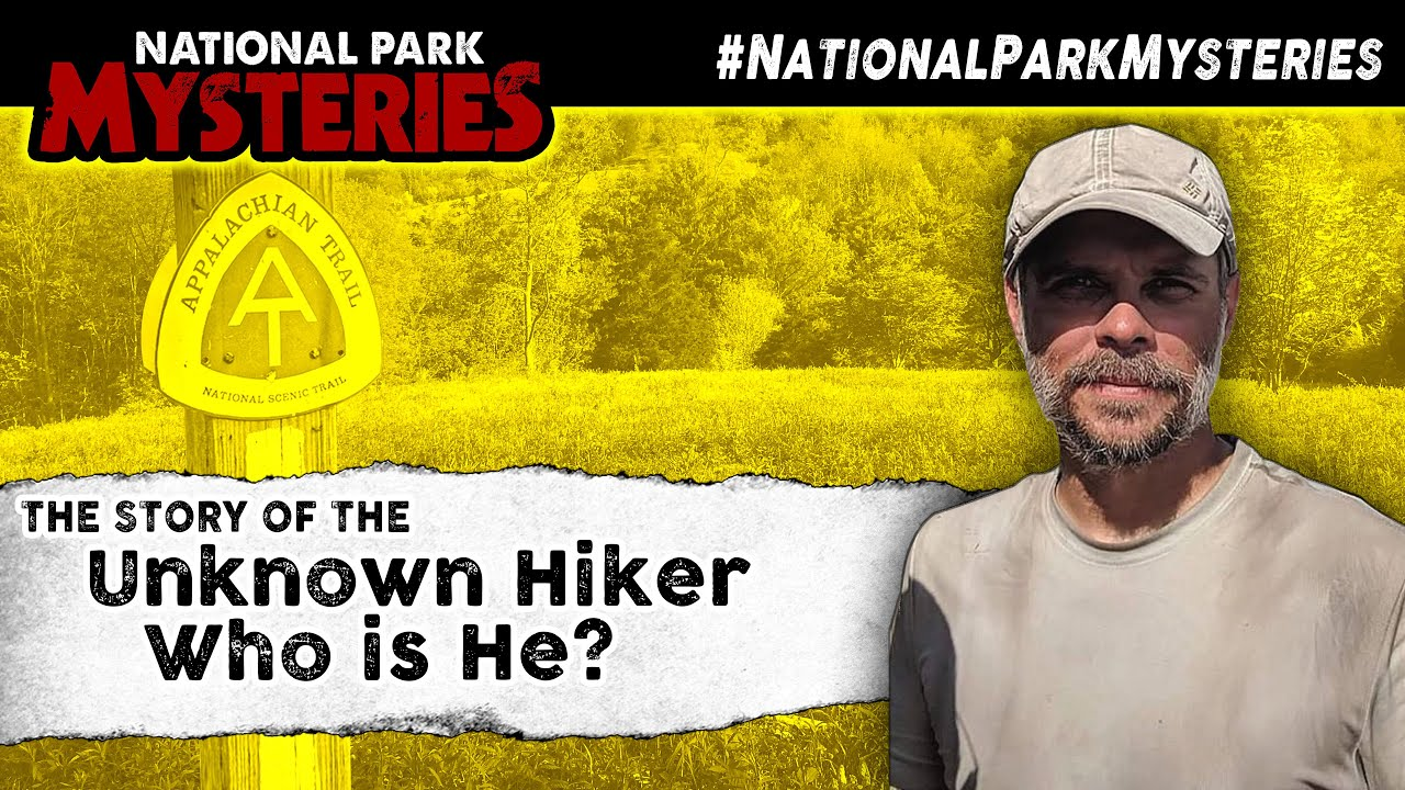 The Unknown Hiker | Do You Know This Man? | National Park Mysteries