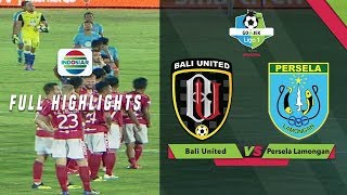 Bali United (3) vs (2) Persela Lamongan - Full Highlight | Go-Jek Liga 1 Bersama Bukalapak