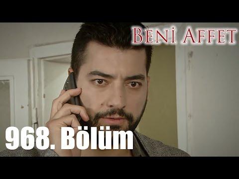 Beni Affet 968. Bölüm