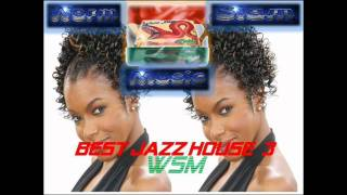 WSM - Best Jazz House mix 3 (2011).wmv