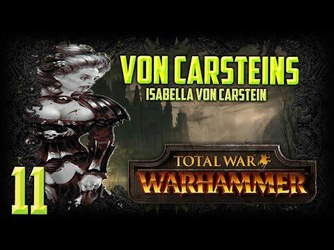[11] ISABELLA'S RETURN - Total War: Warhammer (von Carsteins) VC Campaign Walkthrough