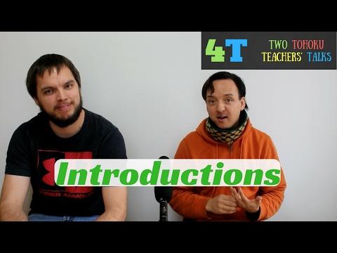 Two Tohoku Teachers' Talks:  Introductions