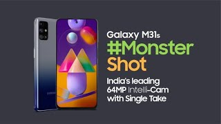 Samsung Galaxy M31s: Welcome the #MonsterShot