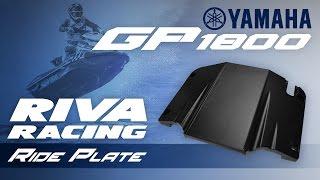 RIVA Yamaha GP1800/VXR/VXS Ride Plate