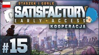 Satisfactory PL ze Staszkiem ⚙️ #15 (odc.15)  Źródło ropy i problemów | Gameplay po polsku
