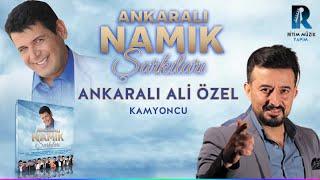 ALİ ÖZEL - KAMYONCU - ANKARALI NAMIK ŞARKILARI 2018
