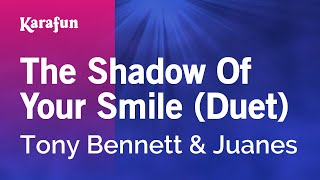 Karaoke The Shadow Of Your Smile (Duet) - Tony Bennett *