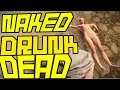 Rust | Naked, Drunk, Dead.