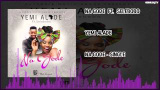 Yemi Alade - Na Gode Ft. Selebobo (OFFICIAL AUDIO 2015)